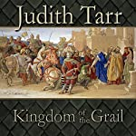 Kingdom of the Grail | Judith Tarr
