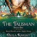 Cougar Romance: The Talisman: Secret Shades of the Alpha Blood Series, Book 1 | Paula Knight