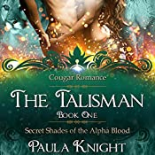 Cougar Romance: The Talisman: Secret Shades of the Alpha Blood Series, Book 1 | Paula Knight