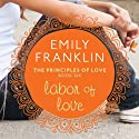 Labor of Love (       UNABRIDGED) by Emily Franklin Narrated by Julia Farhat