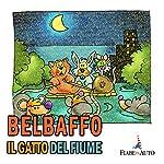 Belbaffo il gatto del fiume   Paola Ergi