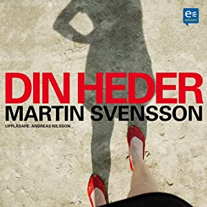 Din heder [Your Honor] | [Martin Svensson]