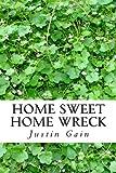 Home Sweet Home Wreck: An Anthology of Poems/Lyrics