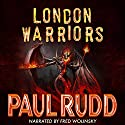 London Warriors Audiobook by Paul Rudd Narrated by Fred Wolinsky
