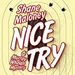 Nice Try: A Murray Whelan Mystery | Shane Maloney