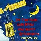Der Fahrstuhl zum Mond und andere Geschichten Hörbuch von Robert Lang Gesprochen von: Robert Lang, Julian Valerio Rehrl