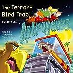 Astrosaurs: The Terror-Bird Trap | Steve Cole
