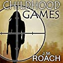Childhood Games Audiobook by J. M. Roach Narrated by Suzy Lexington