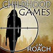 Childhood Games (       UNABRIDGED) by J. M. Roach Narrated by Suzy Lexington