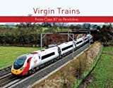 Virgin Trains: From HST to Pendolino John Balmforth
