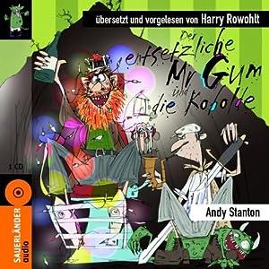 Der entsetzliche Mr Gum und die Kobolde Hörbuch