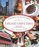 img - for Chicago Chef's Table: Extraordinary Recipes From The Windy City book / textbook / text book