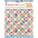 Treasures from the '30s: Cheerful Quilts with Vintage Appeal ~ Nancy Mahoney
