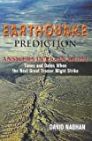 Earthquake Prediction:  Answers in Plain Sight: Times and Dates When the Next Great Tremor Might Strike