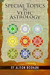 Special Topics in Vedic Astrology