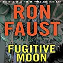 Fugitive Moon Audiobook by Ron Faust Narrated by James Patrick Cronin