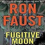 Fugitive Moon   Ron Faust