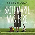 Britt-Marie Was Here Audiobook by Fredrik Backman Narrated by Joan Walker