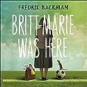 Britt-Marie Was Here Hörbuch von Fredrik Backman Gesprochen von: Joan Walker
