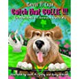Catch That Collie: A tale about becoming a responsible pet owner