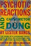 Psychotic Reactions and Carburettor Dung (0434044563) by Lester Bangs