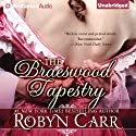 The Braeswood Tapestry (       UNABRIDGED) by Robyn Carr Narrated by Alison Larkin