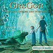 Gregor und der Spiegel der Wahrheit (Underland Chronicles 3) | Suzanne Collins