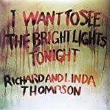 Richard & Linda Thompson I Want To See The Bright Lights Tonight [VINYL]