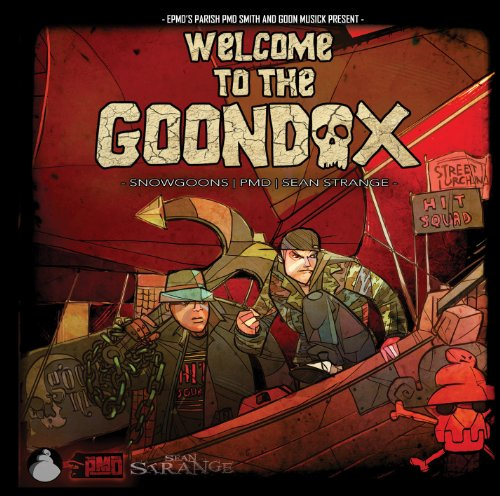 EPMD's Parish PMD Smith & Goon Musick Presents: - Parish PMD Smith, Snowgoons and Sean Strange Present Welcome To The Goondox
