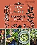 Kew on a Plate with Raymond Blanc (English Edition)