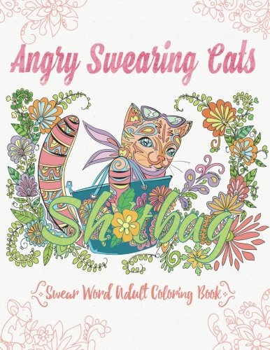 Angry Swearing Cats Creative Sweary Coloring Book For Adults With Funny Cursing Words Swear Word And Relax Volume 2