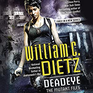 Deadeye: The Mutant Files, Book 1 (       UNABRIDGED) by William C. Dietz Narrated by Christina Delaine