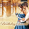The Birthday Scandal (       UNABRIDGED) by Leigh Michaels Narrated by Rosalyn Landor