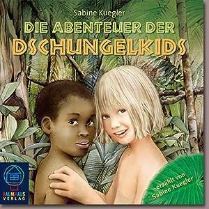 Die Abenteuer der Dschungelkids Hörbuch