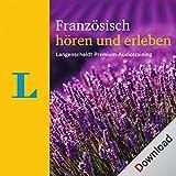 Franz�sisch h�ren und erleben (Langenscheidt Premium-Audiotraining)