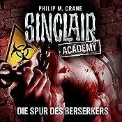Die Spur des Berserkers (Sinclair Academy 9)   Philip M. Crane