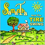 "Childrens Books: ""Samantha  And  The Tire Swing""  (Childrens bedtime stories for ages 4-7) Early Readers Picture Books: Realistic Stories For Kids"