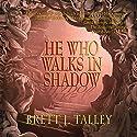 He Who Walks in Shadow Audiobook by Brett J. Talley Narrated by David Stifel