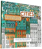 img - for Fantastic Cities: A Coloring Book of Amazing Places Real and Imagined book / textbook / text book