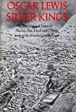 Silver Kings: The Lives and Times of MacKay, Fair, Flood, and O'Brien, Lords of the Nevada Comstock Lode (0874171105) by Lewis, Oscar