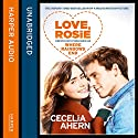 Love, Rosie (Where Rainbows End) (       UNABRIDGED) by Cecelia Ahern Narrated by Amy Creighton
