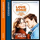 Love, Rosie (Where Rainbows End) Audiobook by Cecelia Ahern Narrated by Amy Creighton
