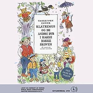 Klatremus og de andre dyr i Hakkebakkeskoven [Klatremus and the Other Animals in the Forest] Audiobook