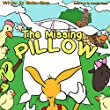 Children's Book: The Missing Pillow (Adventure and Friendship Children's Books Collection Book 1)