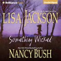 Something Wicked Audiobook by Lisa Jackson, Nancy Bush Narrated by Susan Ericksen
