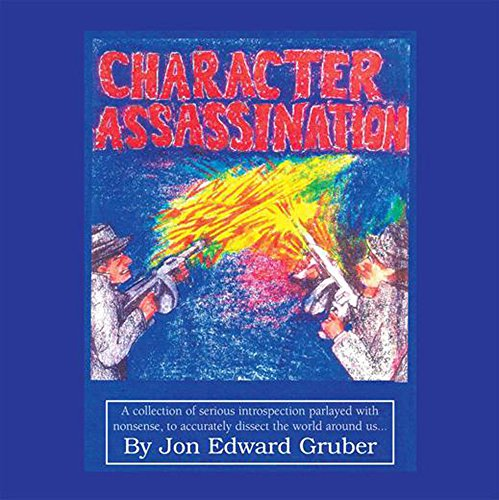 Character Assassination, by Jon Gruber