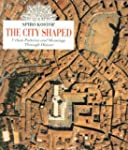 The City Shaped: Urban Patterns and M...