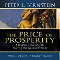 Price of Prosperity: A Realistic Appraisal of the Future of Our National Economy Audiobook by Peter L. Bernstein Narrated by Walter Dixon