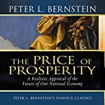 Price of Prosperity: A Realistic Appraisal of the Future of Our National Economy | Peter L. Bernstein