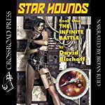 The Infinite Battle: Star Hounds, Book 1 | David Bischoff
